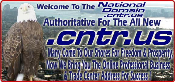 Welcome To The National Domain Center Authoritative for The All New .CNTR.US!