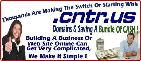 Make The Switch To A .CNTR.US Domain Or Start A New Site With One & Save A Bundle Of Money On All The Services You Would Normally Buy!